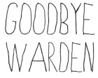 Goodbye Warden — the Last Words from Executed Death Row Inmates