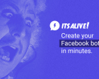 It's Alive - Create a Facebook Bot in Minutes.