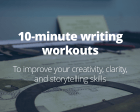10 Minute Writing Workouts to Improve your Creativity, Clarity, and Storytelling Skills