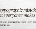 10 Typographic Mistakes Everyone Makes (including Us...)