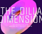 Interactive Film: The Dilla Dimension
