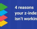 4 Reasons your Z-index Isn't Working (and How to Fix it)