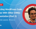 Abstracting WordPress Code to Reuse with Other CMS