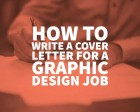 How to Write a Cover Letter for a Graphic Design Job