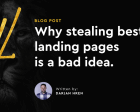 Why Stealing Best Landing Pages is a Bad Idea