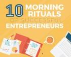 10 Morning Rituals of Successful Enterpreneurs