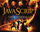The Third Age of JavaScript