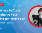Playfulness in Code: Supercharge your Learning by Having Fun