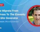 How to Migrate from WordPress to the Eleventy Static Site Generator