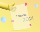 New Year Edition: Top UX/UI Design Trends Rushing to Us In2021