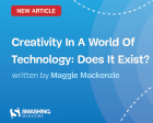 Creativity in a World of Technology: Does it Exist?