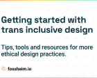 Getting Started with Trans Inclusive Design: Tools and Resources