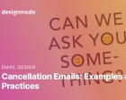 Cancellation Emails: Examples and Best Practices