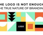 The Logo is not Enough: The True Nature of Branding