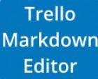 Markdown Editor for Trello - Use Markdown Syntax in Trello Cards Easily