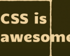 CSS Is, in Fact, Awesome