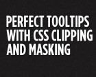 Perfect Tooltips with CSS Clipping and Masking
