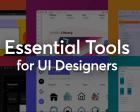 Essentials Tools for UI Designers