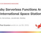 Gatsby Serverless Functions and the International Space Station