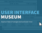 User Interface Museum - Explore How UI Design Evolved Over Time