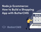 Node.js Ecommerce: How to Build a Shopping App with ButterCMS