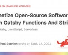 Monetize Open-Source Software with Gatsby Functions and Stripe