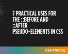 7 Practical Uses for the ::Before and ::After Pseudo-Elements in CSS