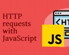 5 Ways to Make HTTP Requests in JavaScript