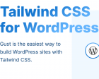 Gust - Tailwind CSS for WordPress