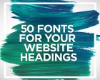 50 Best Fonts for Website Headings