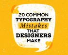 20 Common Typography Mistakes
