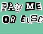 Pay Me or Else Ebook (free)