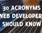30 Acronyms Web Developers Should Know